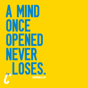 """A mind once opened never closes"" keeping an open mind in job searching & recruitment"